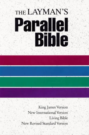 Holy Bible: Laymans Parallel Bible: KJV, NIV, Living Bible, NRSV  by  Anonymous