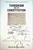 Terrorism and the Constitution: Sacrificing Civil Liberties In The Name Of National Security