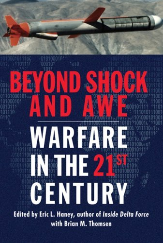 Beyond Shock and Awe: Warfare in the 21st Century Eric L. Haney