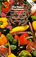 The Vegan Cookbook: With More Than 200 Recipes Using No Animal Produce