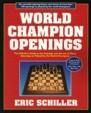 World Champion Openings, 2nd Edition Eric Schiller