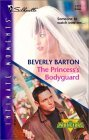The Princesss Bodyguard (The Protectors, #17) (Silhouette Intimate Moments, #1177)  by  Beverly Barton