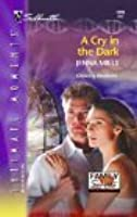 A Cry in the Dark (Family Secrets: The Next Generation)(Silhouette Intimate Moments, #1299)