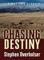 Chasing Destiny: A Western Story (Five Star First Edition Westerns)