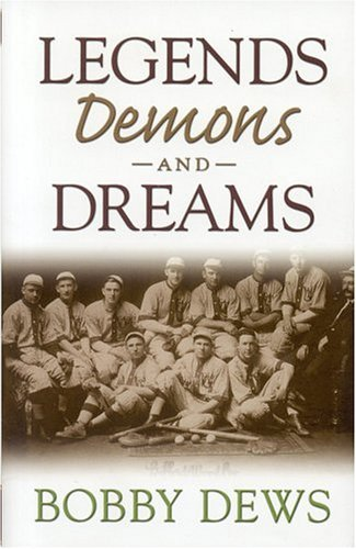 Legends, Demons and Dreams: A Collection of Stories Straight from the Soul  by  Robert W. Dews