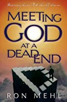 Meeting God at a Dead End: Discovering Heaven's Best When Life Closes In