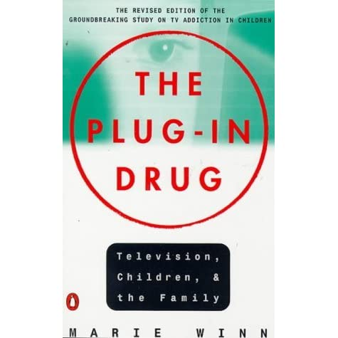 plug in drug In an article ' the plug-in drug ' the author marie winn discusses the bad influence of television on today's society television is a ' drug ' that interfere with family ritual, destroys human relationships and undermines the family marie winn claims that television over the years have effected.