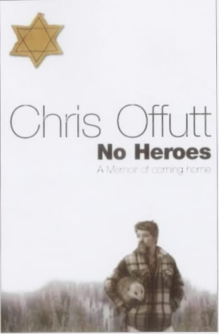 No Heroes  by  Chris Offutt