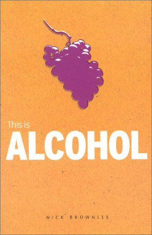 This Is Alcohol  by  Nick Brownlees