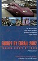 Europe by Eurail 2002: Touring Europe by Train