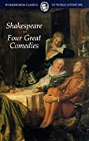 FOUR GREAT COMEDIES: The Taming of the Shrew, A Midsummer Night's Dream, Twelfth Night, and The Tempest (Wordsworth Classics of World Literature)