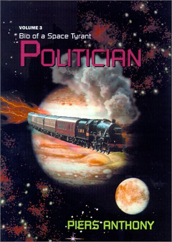 Politician (Bio of a Space Tyrant, #3) Piers Anthony