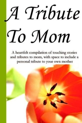A Tribute to Mom  by  Roger Kiser