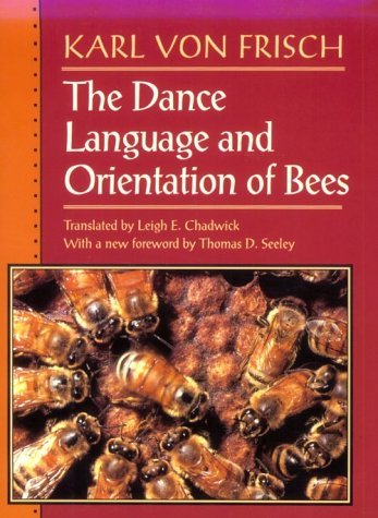 The Dance Language and Orientation of Bees Karl Von Frisch