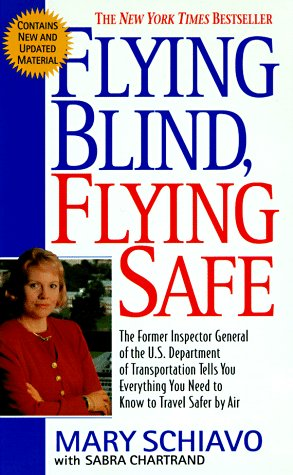Flying Blind, Flying Safe  by  Mary Schiavo