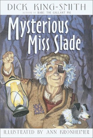 Mysterious Miss Slade Dick King-Smith