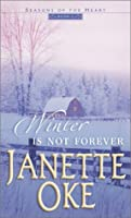 Winter Is Not Forever (Seasons of the Heart #3)