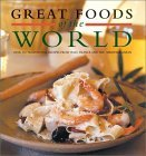 Great Foods of the World: Over 160 Traditional Recipes from Italy, France, and the Mediterranean  by  Joyce Goldstein