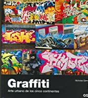 Graffiti   Arte Urbano De Los Cinco Continentes (Spanish Edition)