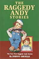 The Raggedy Andy Stories: The Very First Raggedy Andy Stories