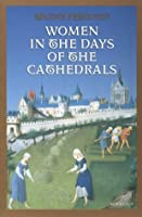 Women in the Days of the Cathedrals