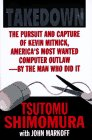 Take-Down: The Pursuit and Capture of Kevin Mitnick, Americas Most Wanted Computer Outlaw--By the Man Who Did It Tsutomu Shimomura