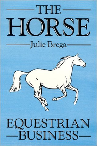 The Horse: Equestrian Business  by  Brega