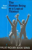 The Human Being As A Logical Thinker.(Value Inquiry Book Series 1) Noel Balzer