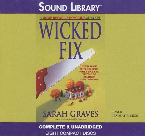 Wicked Fix (Home Repair is Homicide Mystery, Book 3) Sarah Graves