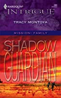 Shadow Guardian (Mission:  Family) (Harlequin Intrigue #889)