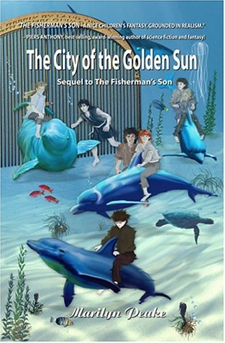 The City Of The Golden Sun (The Fishermans son, #2) Marilyn Peake