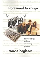 From Word to Image: Storyboarding and the Filmmaking Process