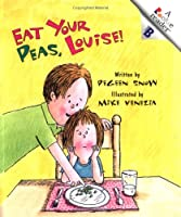 Eat Your Peas, Louise! (Rookie Readers: Level B (Paperback))