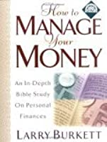 How to Manage Your Money: An In-Depth Bible Study on Personal Finances [With CDROM]