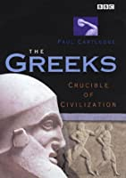 The Greeks: Crucible of Civilization