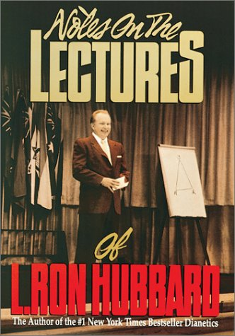 Notes on the Lectures of L. Ron Hubbard  by  The Publications Organizations World Wide