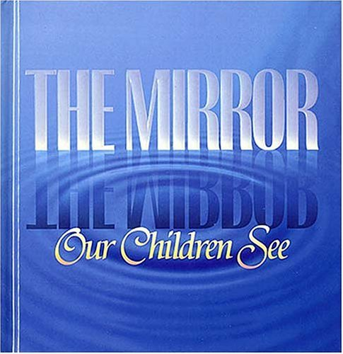 The Mirror Our Children See  by  Robert C. Larson
