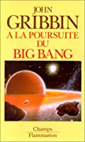 A la poursuite du big bang