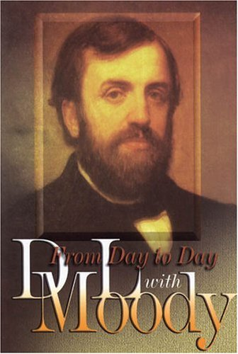 From Day to Day with D. L. Moody D.L. Moody