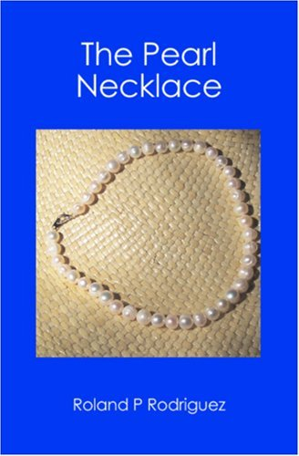 The Pearl Necklace Roland P. Rodriguez
