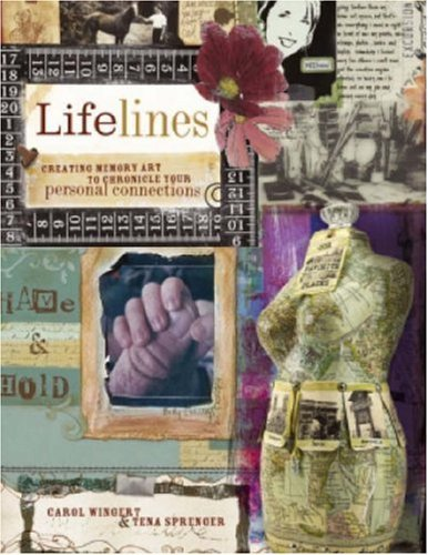Lifelines: Creating Memory Art to Chronicle Your Personal Connections Carol Wingert