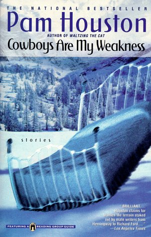 Cowboys Are My Weakness: Stories Pam Houston