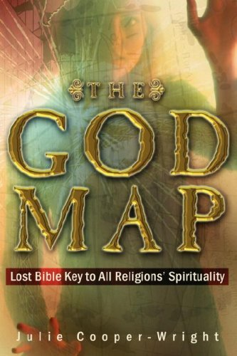 The God Map: Lost Bible Key to All Religions Spirituality Julie Cooper-wright