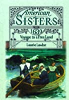 Voyage to a Free Land, 1630 (American Sisters, #1)