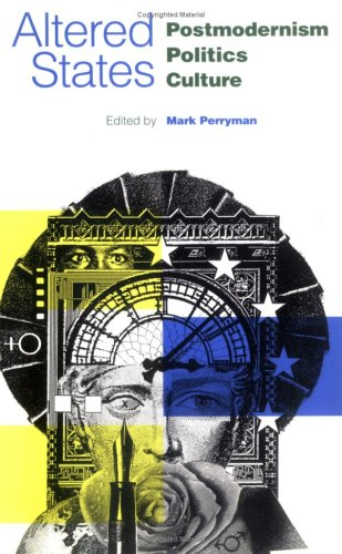 Altered States: Postmodernism, Politics, Culture Mark Perryman