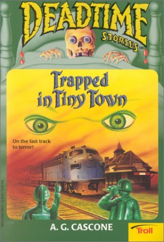 Trapped in the Tiny Town (Deadtime Stories, #14) A.G. Cascone