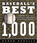 Baseballs Best 1,000: Rankings of the Skills, the Achievements and the Perfomance of the Greatest Players of All Time  by  Derek Gentile