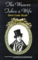 The Weaver Takes a Wife (Weaver, #1)