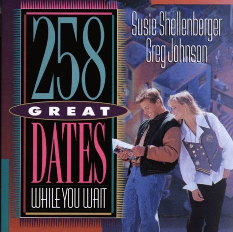 258 Great Dates While You Wait  by  Greg Johnson