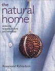 The Natural Home: Household Lore and Remedies That Actually Work Rosamond Richardson